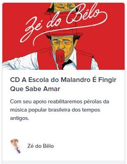 Apoie o novo projeto do Zé do Bêlo, o CD A Escola do Malandro É Fingir Que Sabe Amar